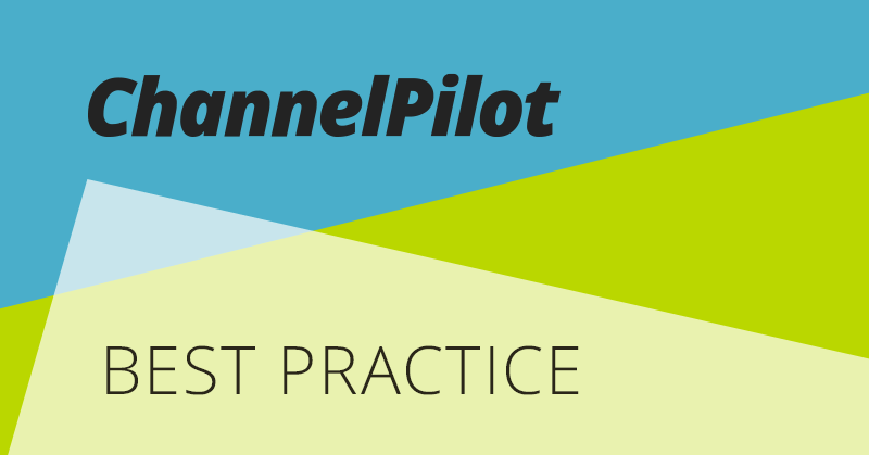 Best Practice für ChannelPilot